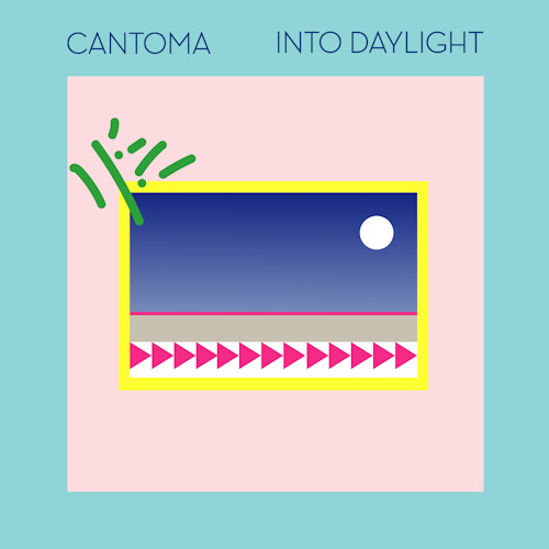 Cantoma Into Daylight Highwood Recordings